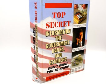 Top Secret Information The Government,Banks, And Retailers Don't Want You To Know, By The Editors of FC&A, 1996 Vintage Hardcover