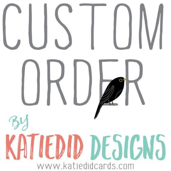 Custom order for Erica- Printing