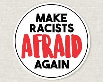 make racists afraid again sticker | anti trump | anti GOP | resistance sticker