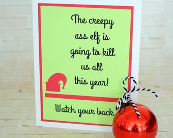 Handmade Greeting Card - Cut out Hat - The creepy ass elf is going to kill us Watch your back - blank inside- Christmas Card