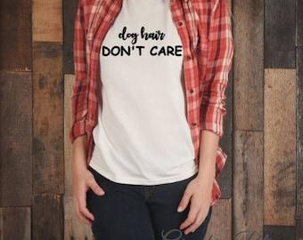 Dog Hair Don't Care Crazy Dog Lady Funny Novelty Trending Unisex Novelty T-Shirt Black White Gray t-shirt