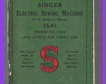 SINGER 15-91 Electric Sewing Machine Users Manual Guide Instructions 1915-1952