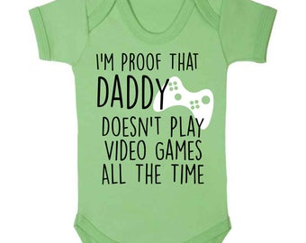 I'm Proof That Daddy Doesn't Play Video Games All The Time Baby Vest