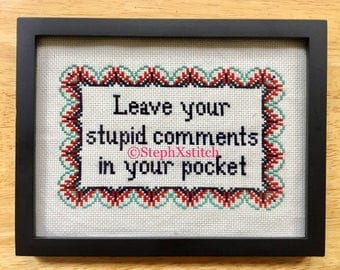 PATTERN Cross Stitch Room Quote Leave Your Stupid Comments In Your Pocket Tommy Hi Mark Instant Download PDF