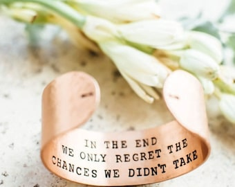 SALE Inspirational quote bracelet. In the end we only regret. Gift for her. Inspirational gift. Hand stamped copper cuff.Secret message RTS