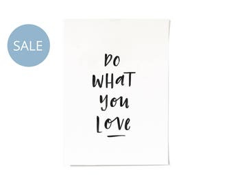 ON SALE! Do What You Love Typographic Print A4