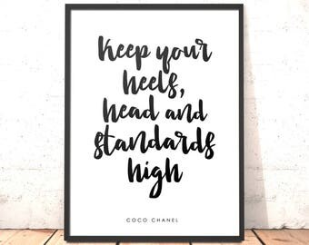 Coco Chanel Quote Print Keep Your Heels, Head And Standards High Print | Gift for Daughter Sister Girlfriend Friend | Art for Bedroom Office