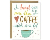 Coffee Love Card, Funny Love Card, Funny Anniversary Card, Heart Coffee Card, Anniversary Card For Him, For Her, Coffee Lover Card More Than