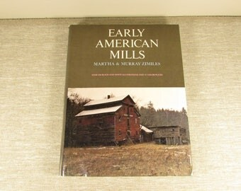 Early American Mills – 1973 Hardcover Coffee Table Book
