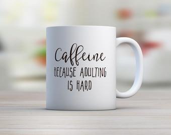 CAFFEINE Because ADULTING is Hard Mug - Funny Christmas Gift