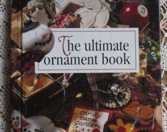 Vintage Craft Book - The Ultimate Ornament Book, Memories in the Making,  Anne Van Wagner Childs, Leisure Arts 1996, 140 Ornaments