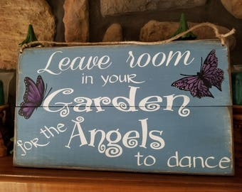 Solid Wood Garden Sign,  LEAVE room in your GARDEN for the ANGELS to Dance, Hand painted Butterflies