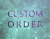 Custom order for Lee