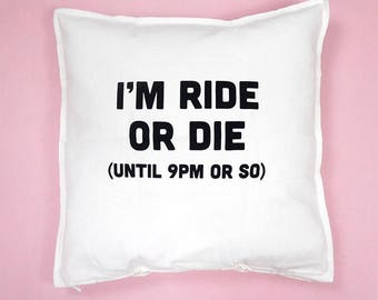 I'm Ride or Die Throw Pillow - White