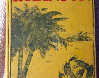 Vintage Early Copy of The Swiss Family Robinson by Wyss, J.D. Circa 1920s-30s