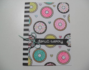 Donut Card - Donut Worry...Be Happy - Encouragement Card - Friendship Card - BLANK Inside