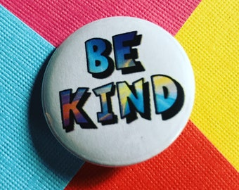 Be Kind Pinback Button, Kindness Quote, Keychain, Love Badge, Peace Pin, Political Buttons, Fridge Magnet, Colorful Pins, Backpack Pin, Boho