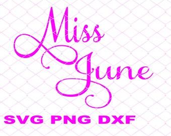 Miss June SVG File Instant Download Child Shirt Design Birthday Girl Design Svg Two Word Design Png Dxf Birthday Banner Design June Birthday