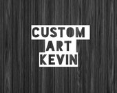Custom Art for Kevin