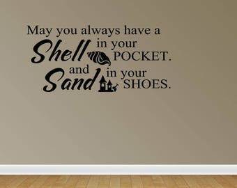 Wall Decal May You Always Have A Shell In Your Pocket And Sand In Your Shoes Wall Sticker Decals (PC388)
