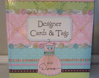 Designer Cards & Tags With Dena - BOOK - Card Making and Paper Accessories by Dena Fishbein
