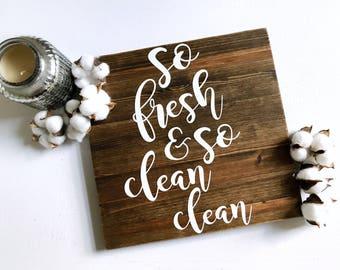 So fresh and so clean clean bathroom decor 12x12 wood sign