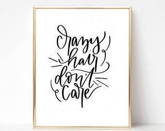 Crazy Hair Don't Care printable wall art - Instant Download