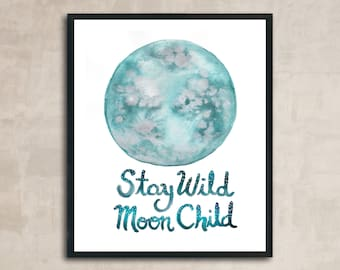 PRINT Teal and Silver Moon Stay Wild Moon Child Watercolour Painting