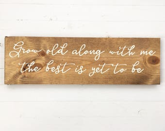 Grow old with me the best is yet to be | hand painted wood sign | gallery wall | custom wood sign | wood sign | fixer upper style sign