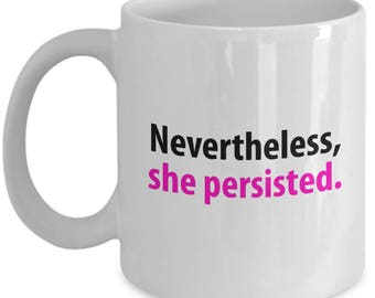 Nevertheless She Persisted Gift Mug Coffee Cup Resist Resistance