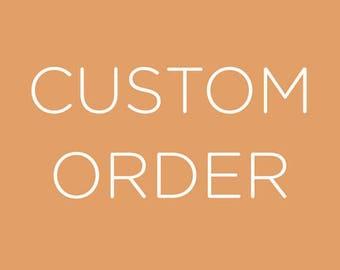 Custom Order for Melanie Jo