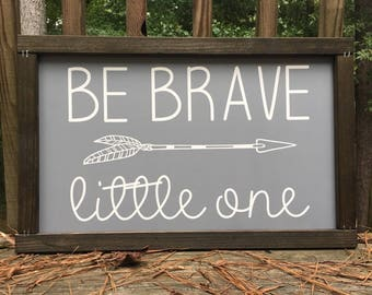 Be Brave Little One - Arrow - 25x16 Wooden Sign