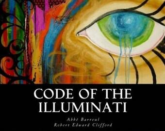 Code of the Illuminati: Memoirs Illustrating the History of Jacobinism