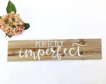 Inspirational Wall Art Reclaimed Wooden Sign-Motivational Perfectly Imperfect Wall Decor