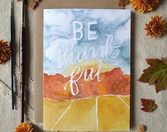 Thanksgiving Card/ Fall Art Card/ Autumn Card/ Fall Decor/ Thanksgiving Decor/ Thanksgiving Quote/ Fall Greeting Card/ Be Thankful Card- 5x7