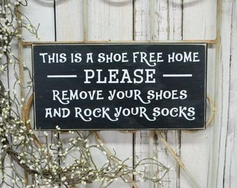 This is a shoe free home please remove your shoes and rock your socks,  12x6 Solid Wood Sign, Choose your colors