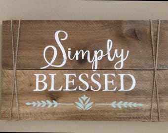 Simply Blessed rustic wood sign. Hand painted.