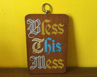 Vintage Bless This Mess Sign Plaque