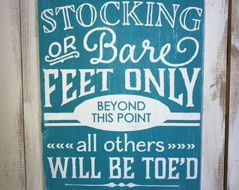 No Shoes Sign- Stocking or Bare Feet Only- Take Your Shoes Off Sign- Wall Art- Home Decor- No Shoes- Remove Your Shoes Sign- Christmas Gift