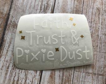 Faith Trust & Pixie Dust Vinyl Decal Car Laptop Wine Glass Sticker