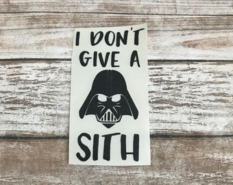 Darth Vader I Don't Give A Sith Star Wars Vinyl Decal Car Laptop Wine Glass Sticker