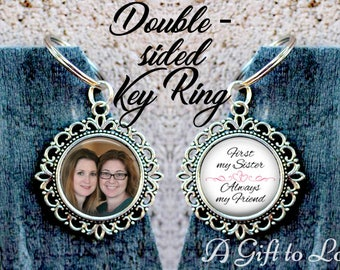 SALE! Sister Keychain - First my sister, always my friend - Double-sided key chain with photo-  - Cyber Monday