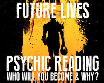 Future Lives Psychic Reading - Who Will You Be Next, What Will You Do and How Will People in the Present Affect Your Future? - File Download