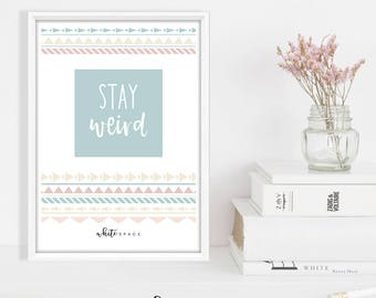 A4 Sayings and Quotes Print | Stay Weird