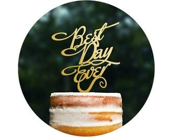 Best Day Ever Wedding Cake Topper in your Choice of Color, Elegant Wedding Cake Topper, Unique Wedding Cake Topper- (T048)
