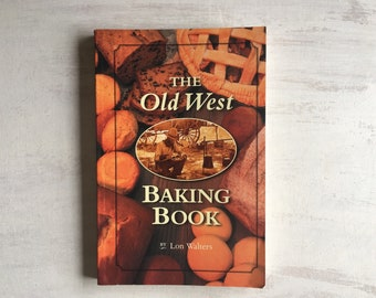 The Old West Baking Book From 1996