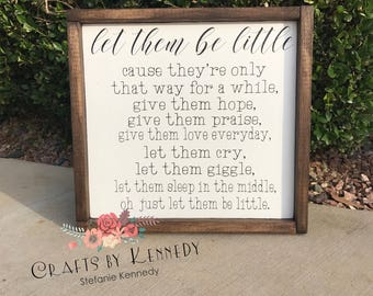 Let them be little  / home decor / wood sign / farmhouse