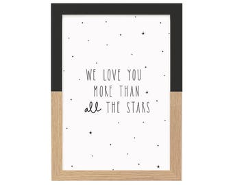 Nursery Wall Art We Love You More Than All The Stars Monochrome Nursery, Black and White Print, Quote Print, Scandi Print, Nursery Decor
