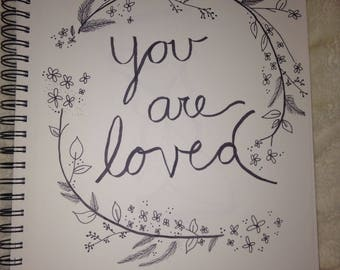 "Hand Drawn Ink Drawing""You are loved"""