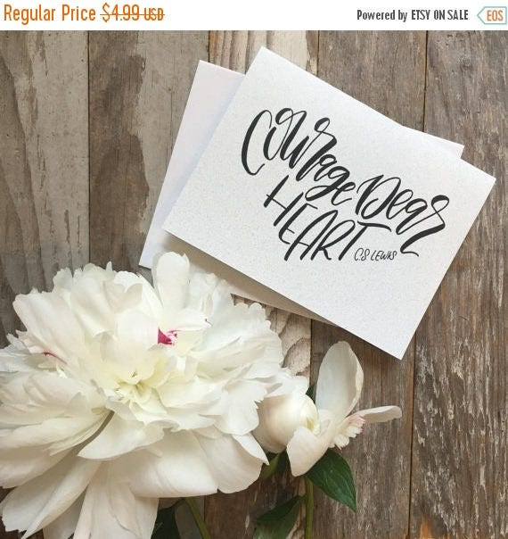 ON SALE Courage dear heart greeting card, C.S. Lewis quote, Christian encouragement card, hand lettered design